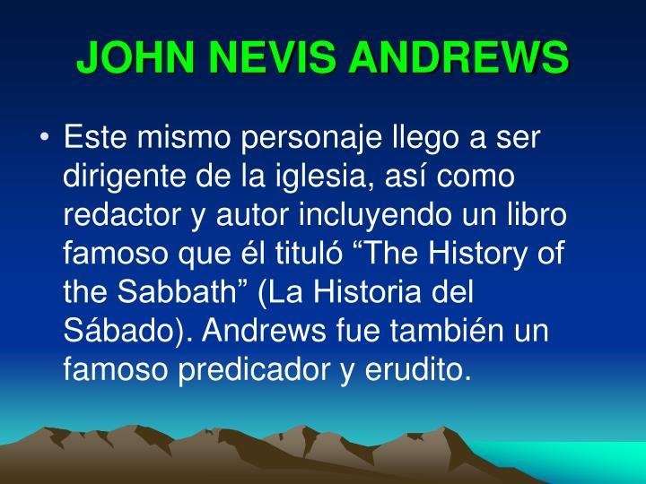 JOHN NEVIS ANDREWS