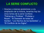 la serie conflicto