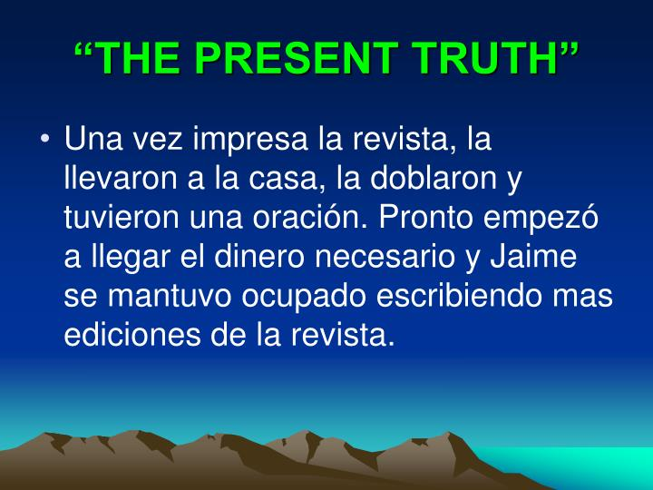 """THE PRESENT TRUTH"""
