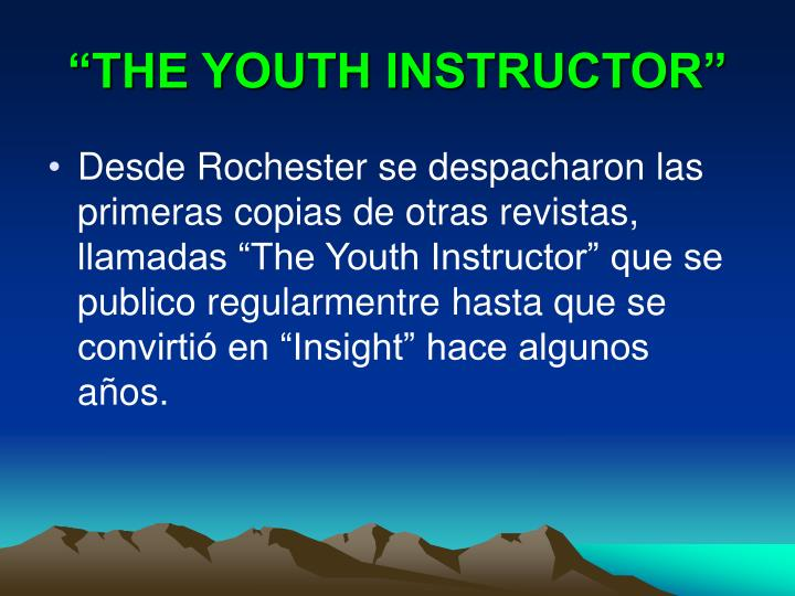 """THE YOUTH INSTRUCTOR"""