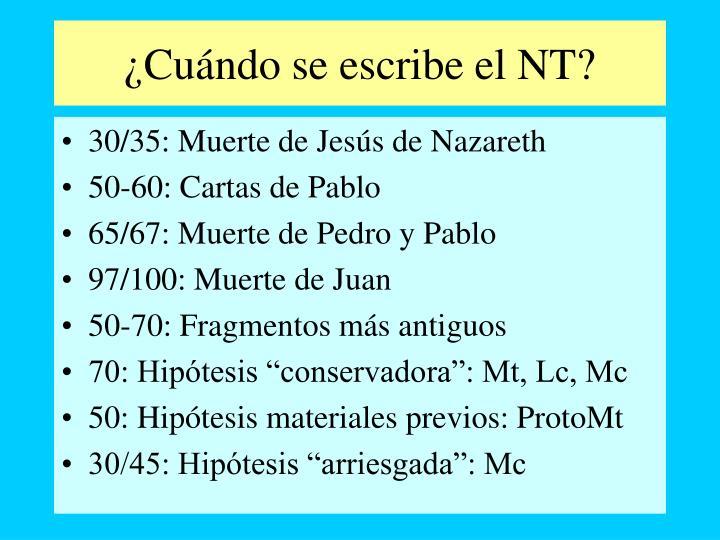 ¿Cuándo se escribe el NT?