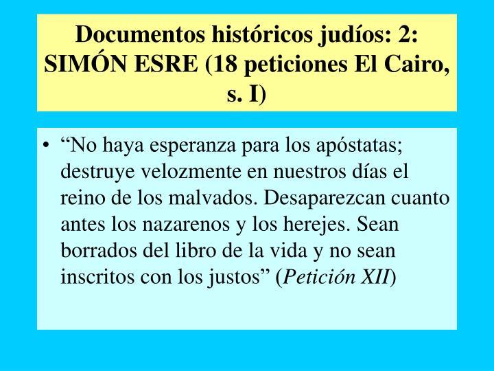 Documentos históricos judíos: 2: SIMÓN ESRE (18 peticiones El Cairo, s. I)
