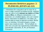 documentos hist ricos paganos 2 plinio el joven 62 113
