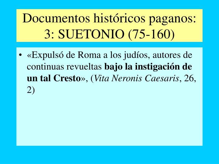 Documentos históricos paganos: 3: SUETONIO (75-160)