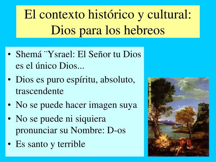 El contexto histórico y cultural: Dios para los hebreos