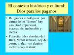 el contexto hist rico y cultural dios para los paganos