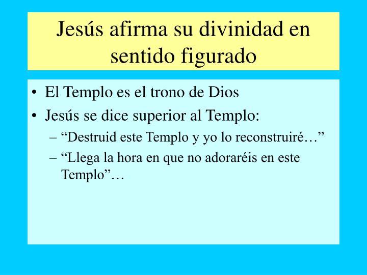 Jesús afirma su divinidad en sentido figurado