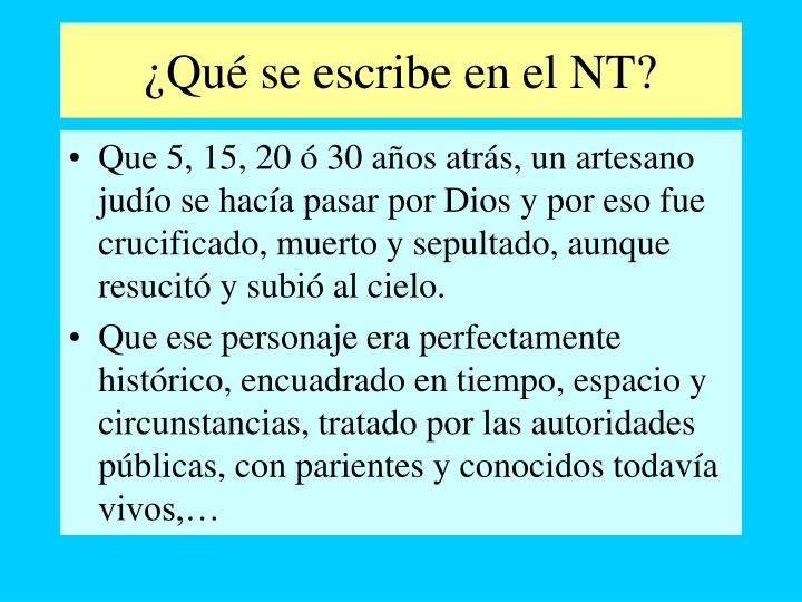 ¿Qué se escribe en el NT?