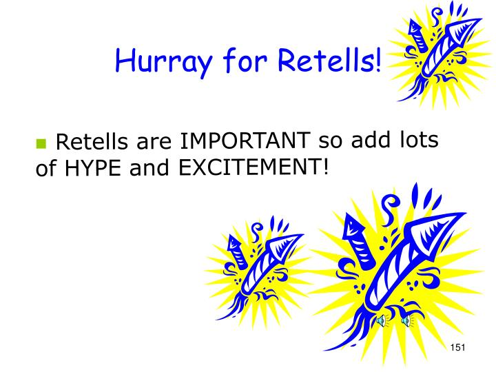 Hurray for Retells!