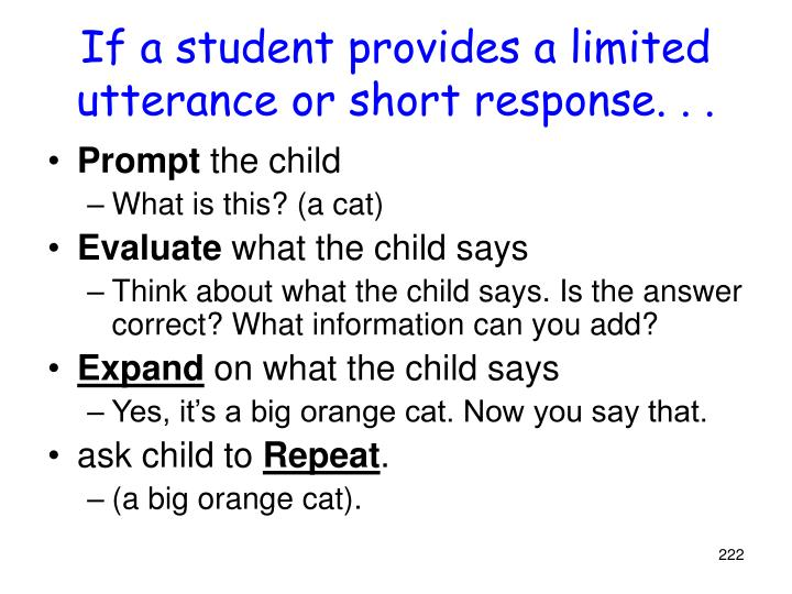 If a student provides a limited utterance or short response. . .