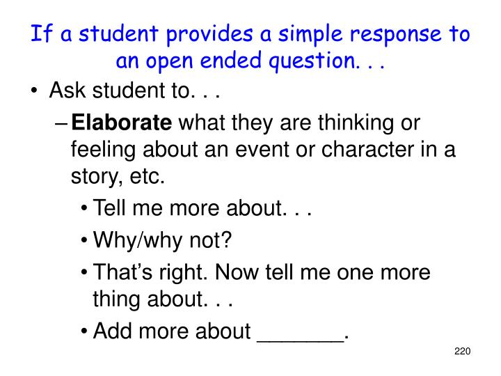 If a student provides a simple response to an open ended question. . .