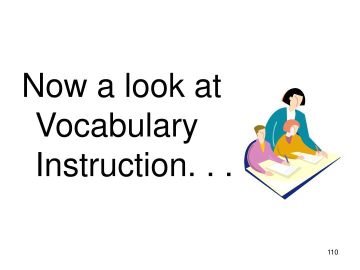 Now a look at Vocabulary Instruction. . .