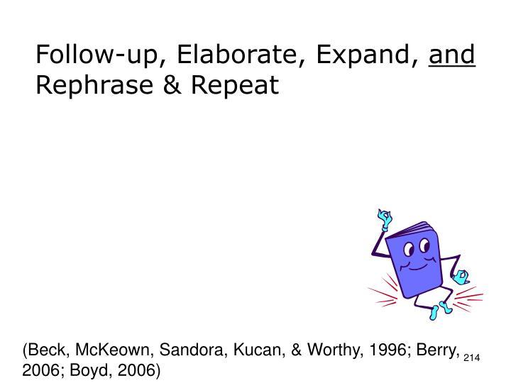 Follow-up, Elaborate, Expand,