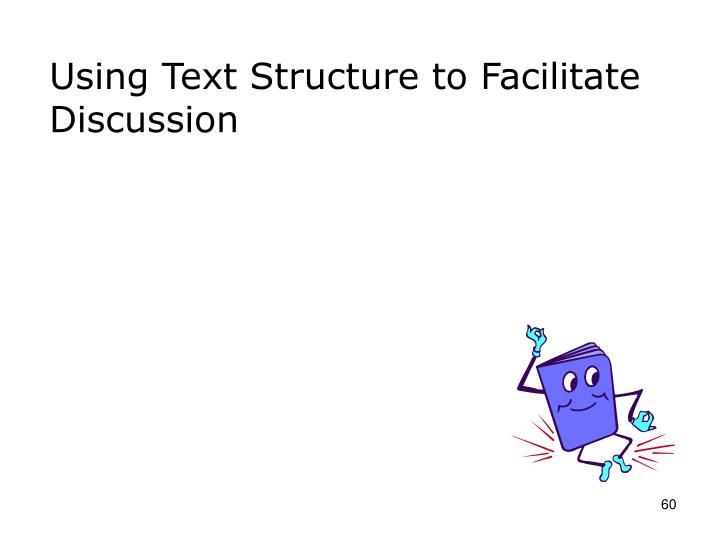 Using Text Structure to Facilitate Discussion