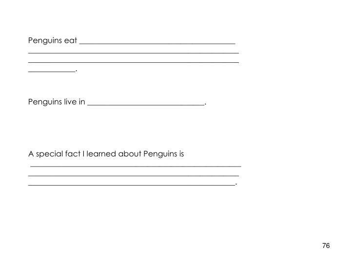 Penguins eat ________________________________________
