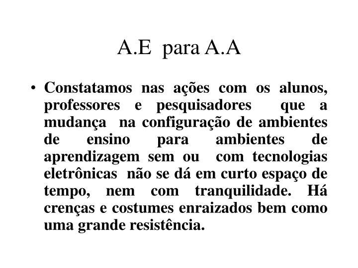 A.E  para A.A