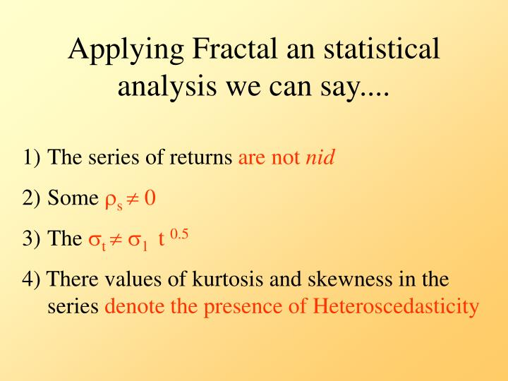Applying Fractal an statistical analysis we can say....