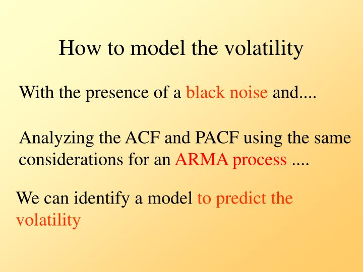 How to model the volatility