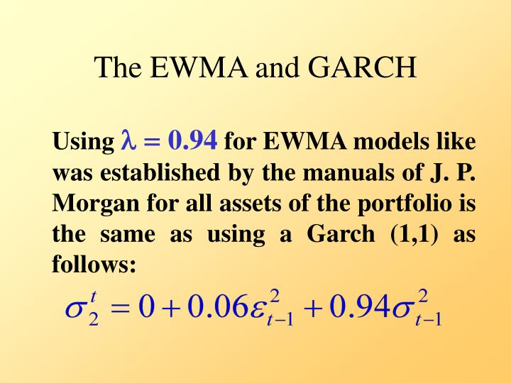 The EWMA and GARCH