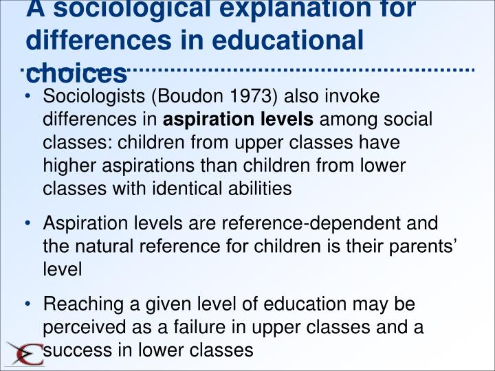 A sociological explanation for differences in educational choices