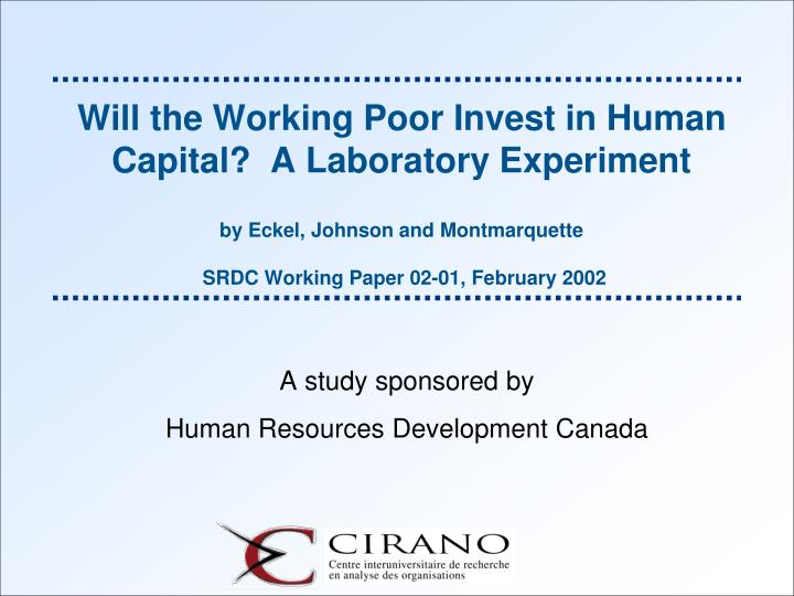 Will the Working Poor Invest in Human Capital?  A Laboratory Experiment