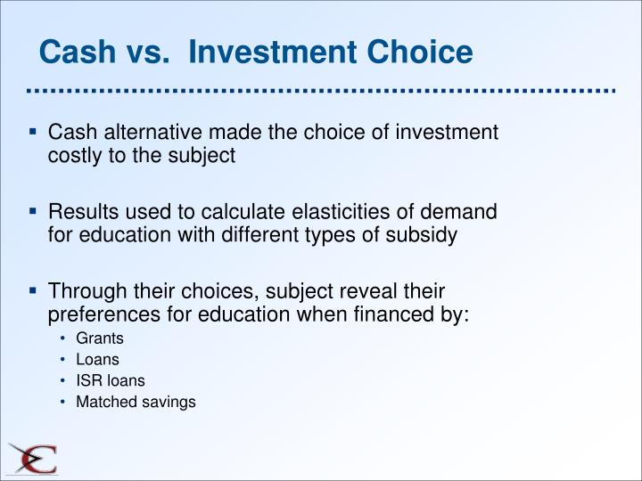Cash vs.  Investment Choice
