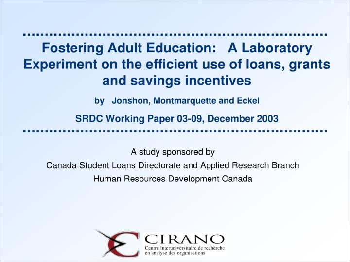 Fostering Adult Education:   A Laboratory Experiment on the efficient use of loans, grants and savings incentives