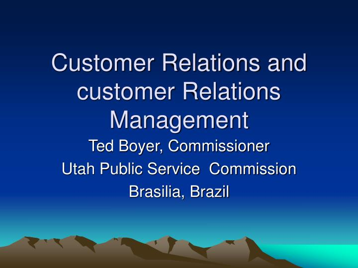Customer Relations and customer Relations Management