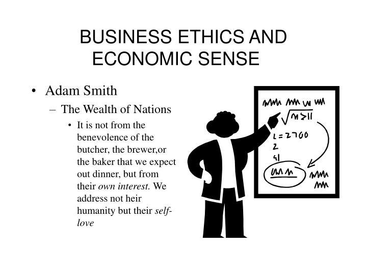 BUSINESS ETHICS AND ECONOMIC SENSE