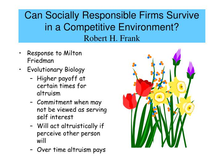 Can Socially Responsible Firms Survive in a Competitive Environment?