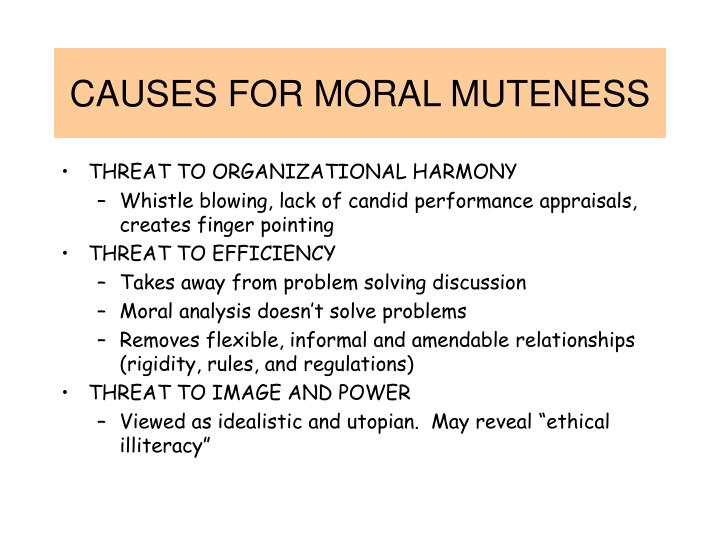 CAUSES FOR MORAL MUTENESS
