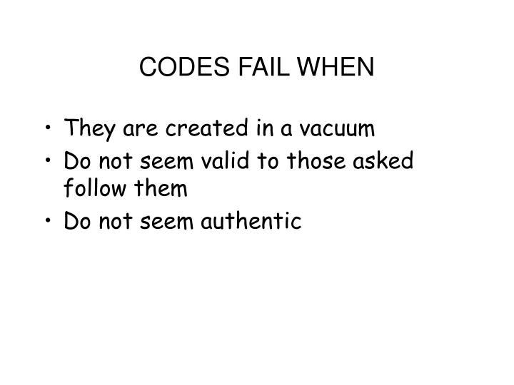 CODES FAIL WHEN