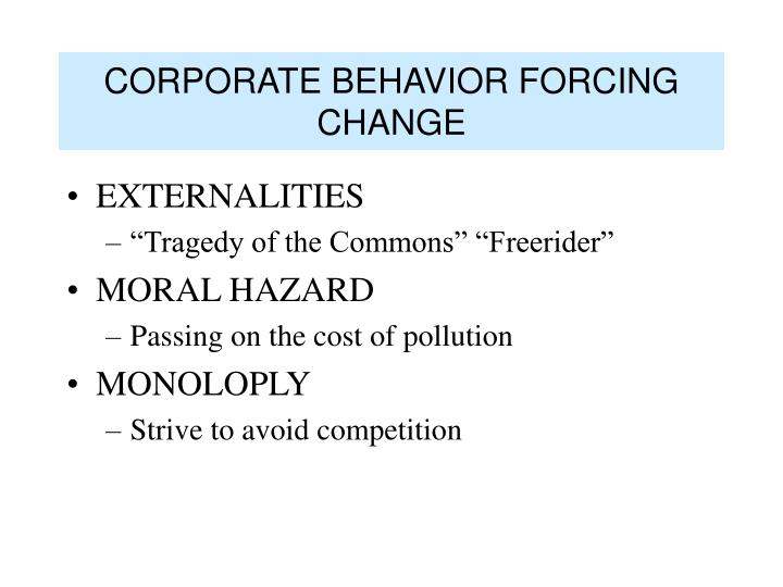 CORPORATE BEHAVIOR FORCING CHANGE