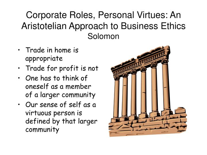 Corporate Roles, Personal Virtues: An Aristotelian Approach to Business Ethics