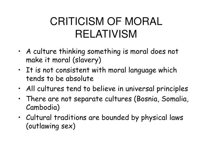 CRITICISM OF MORAL RELATIVISM