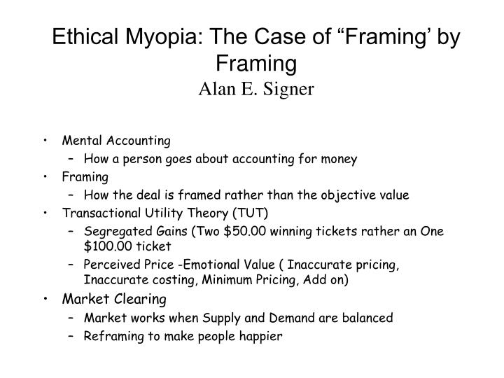 "Ethical Myopia: The Case of ""Framing' by Framing"