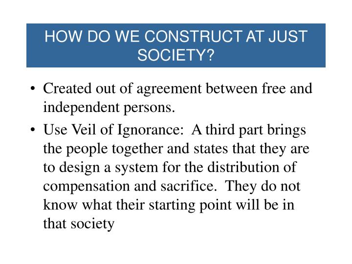 HOW DO WE CONSTRUCT AT JUST SOCIETY?