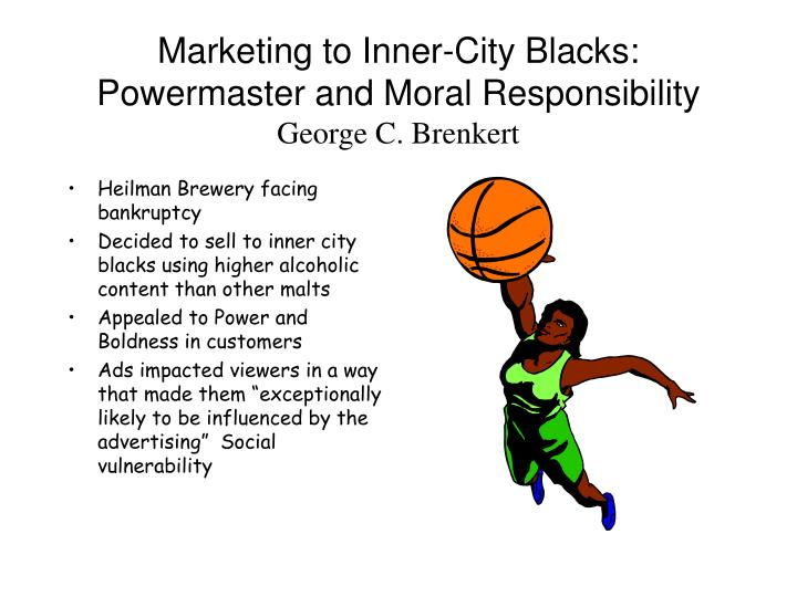 Marketing to Inner-City Blacks: Powermaster and Moral Responsibility
