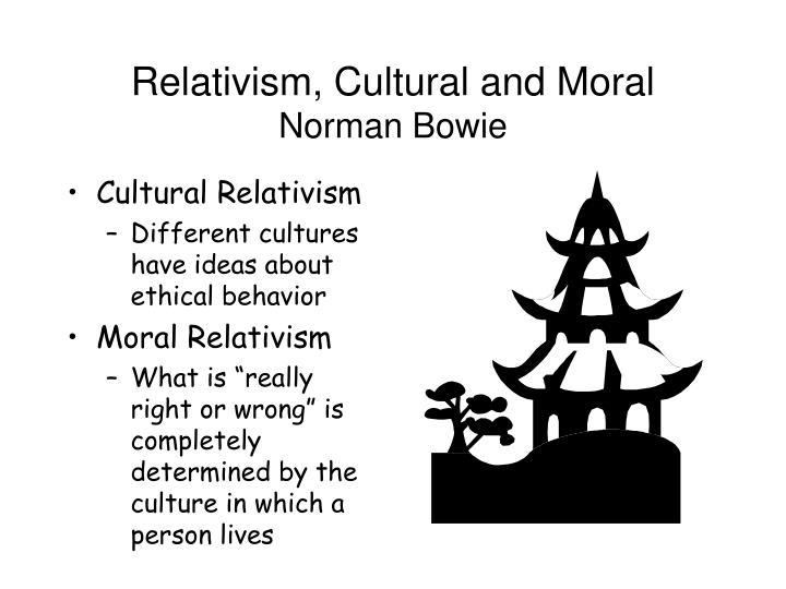 Relativism, Cultural and Moral