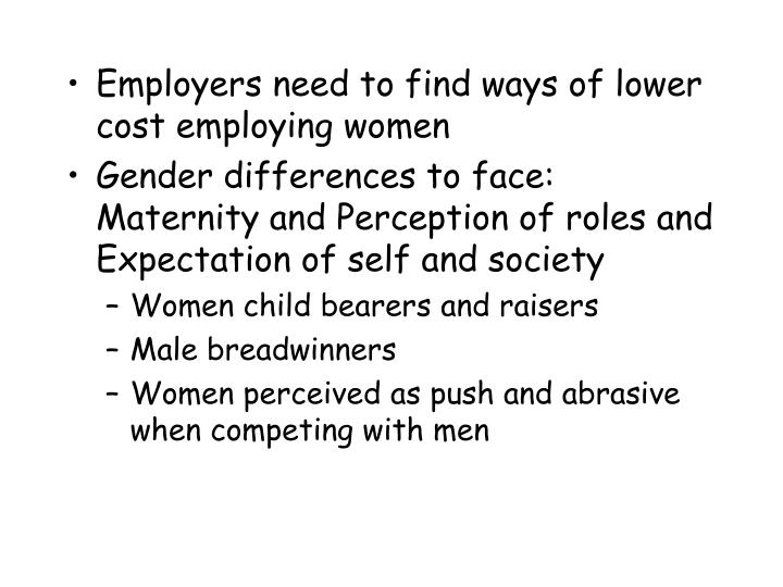Employers need to find ways of lower cost employing women