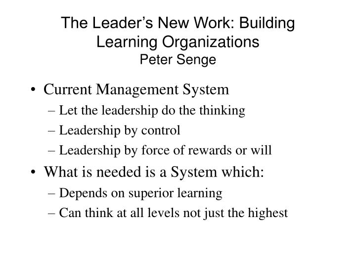 The Leader's New Work: Building Learning Organizations