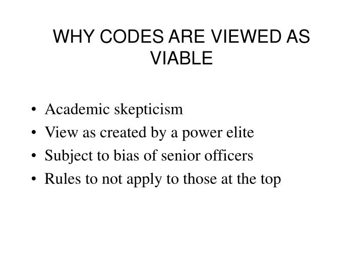 WHY CODES ARE VIEWED AS VIABLE