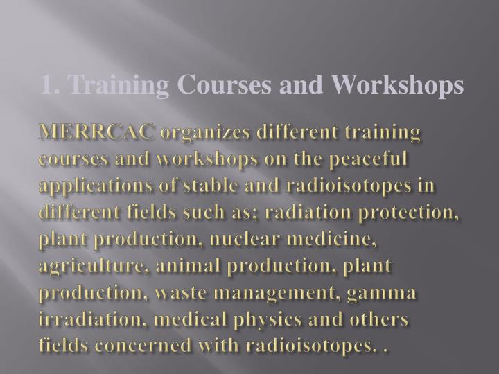 MERRCAC organizes different training courses and workshops on the peaceful applications