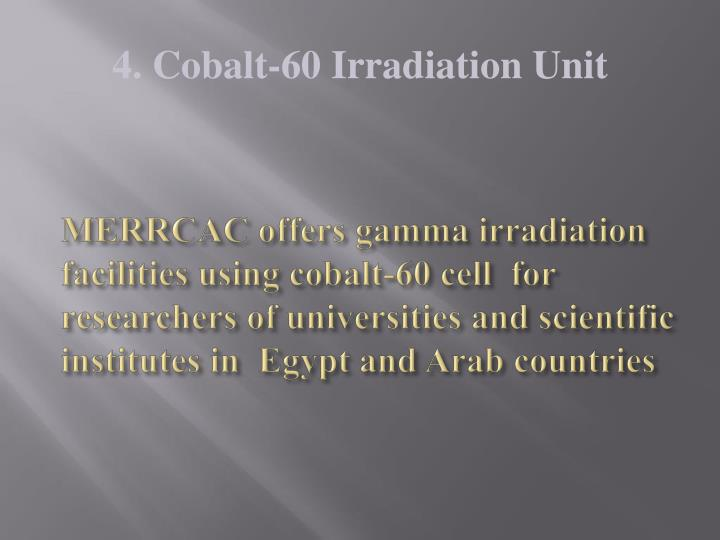MERRCAC offers gamma irradiation facilities using cobalt-60