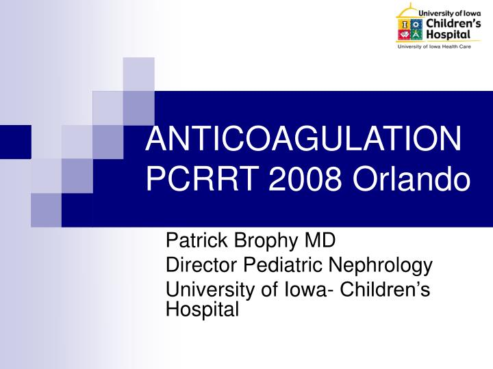 Anticoagulation pcrrt 2008 orlando