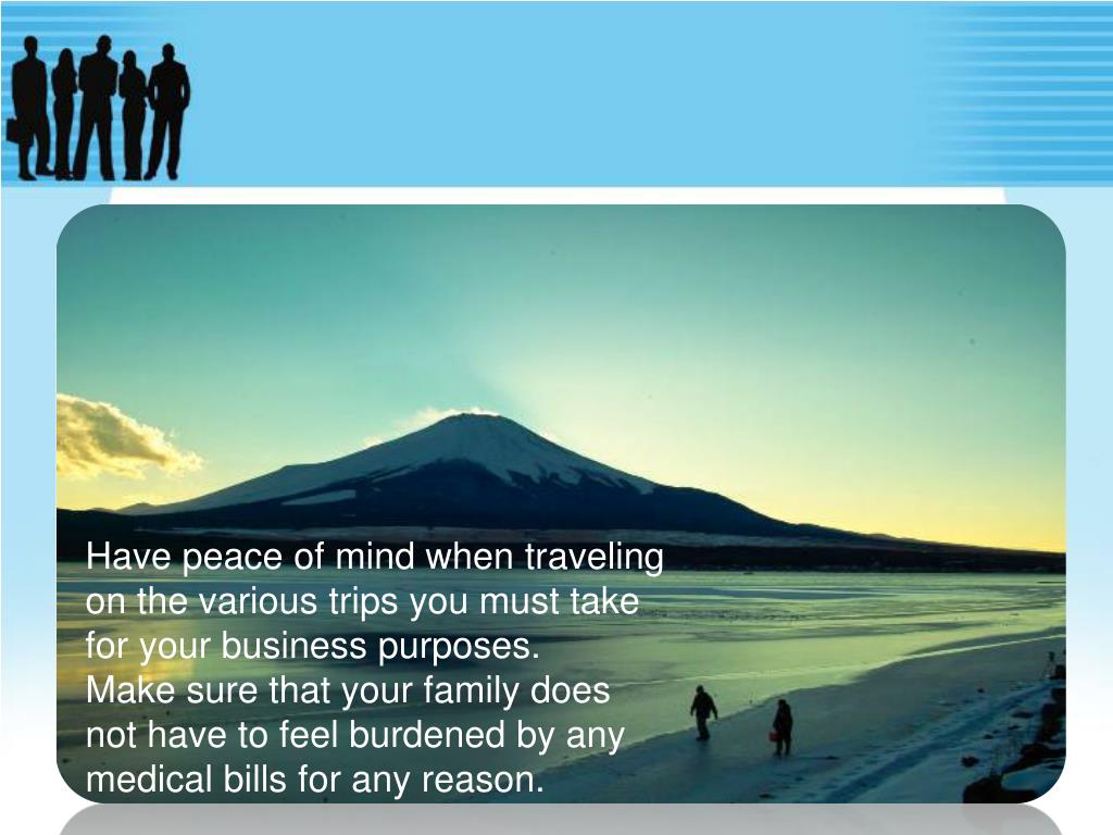 Have peace of mind when traveling on the various trips you must take for your business purposes.