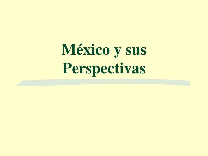 México y sus