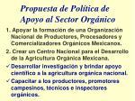 propuesta de pol tica de apoyo al sector org nico