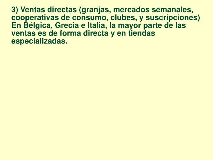 3) Ventas directas (granjas, mercados semanales, cooperativas de consumo, clubes, y suscripciones)