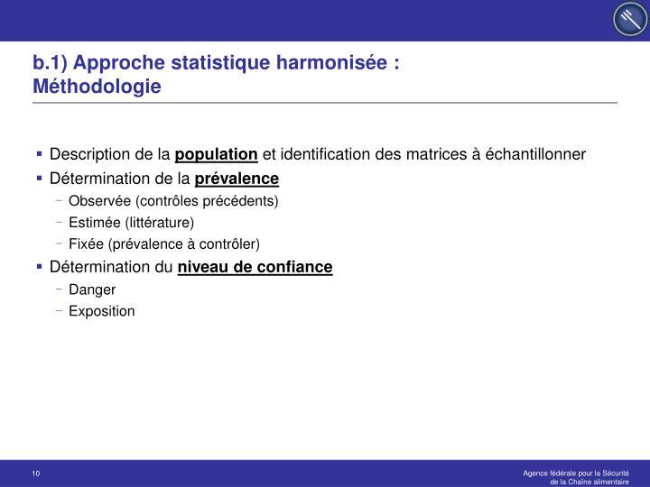 b.1) Approche statistique harmonisée :